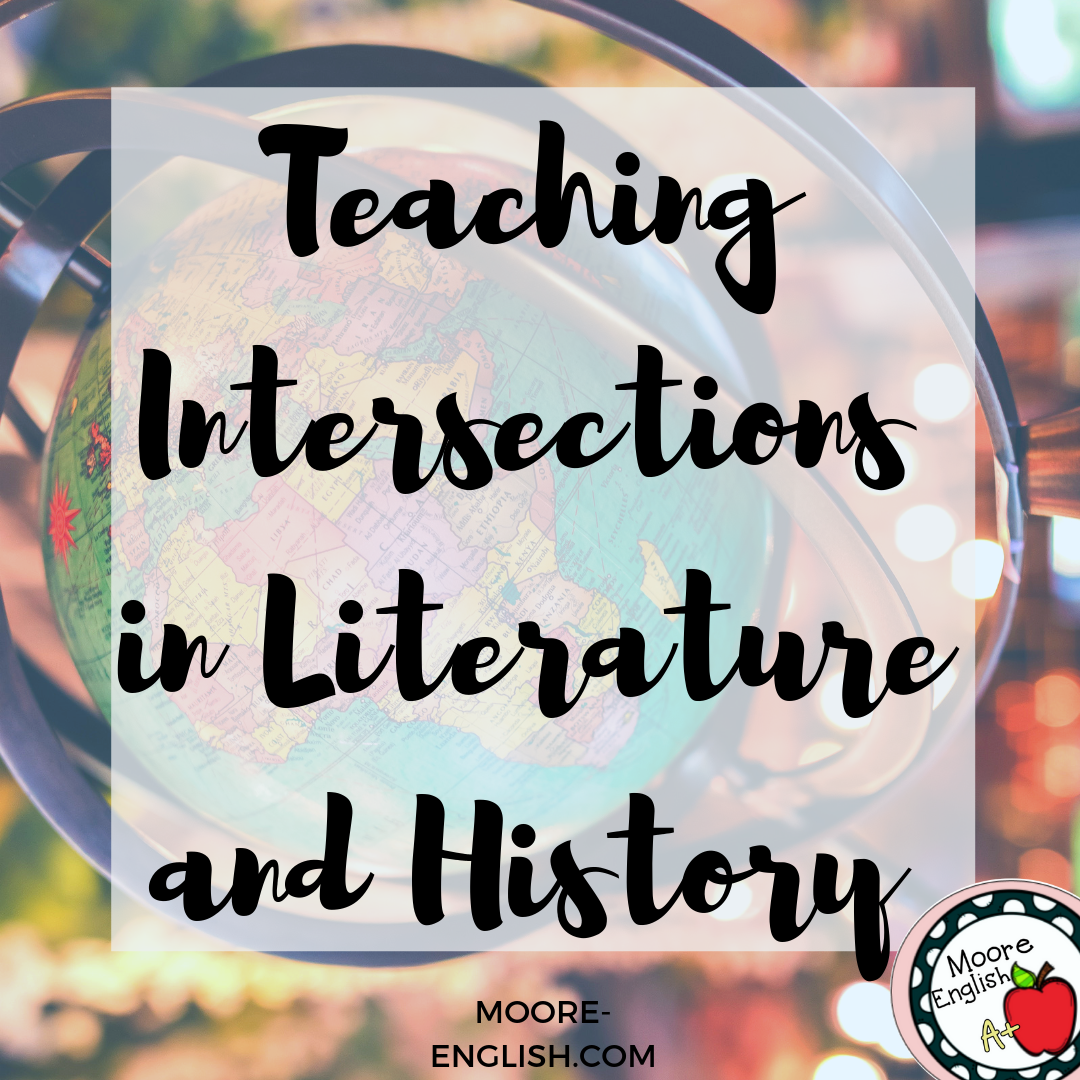 Teaching the Intersection of Literature and Historical Context @moore-english moore-english.com