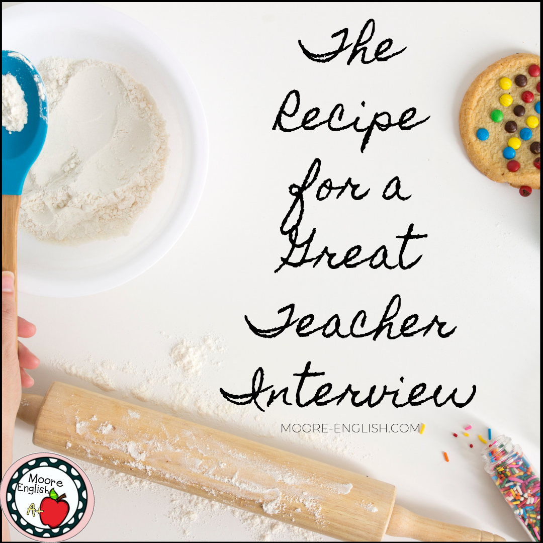 The Recipe for a Great Teacher Interview #mooreenglish @moore-english.com