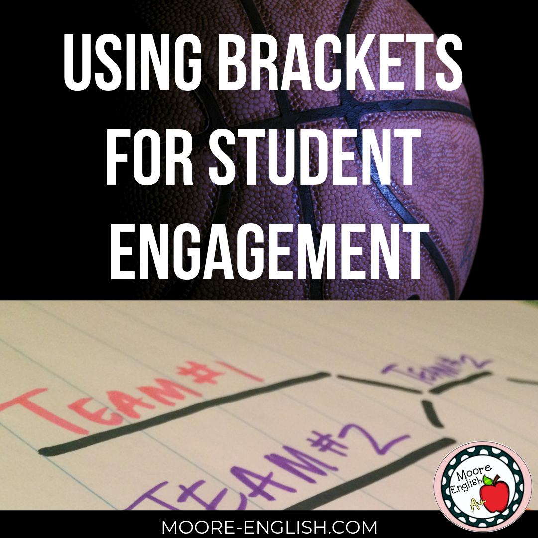 Using Brackets for Student Engagement #mooreenglish @moore-english.com