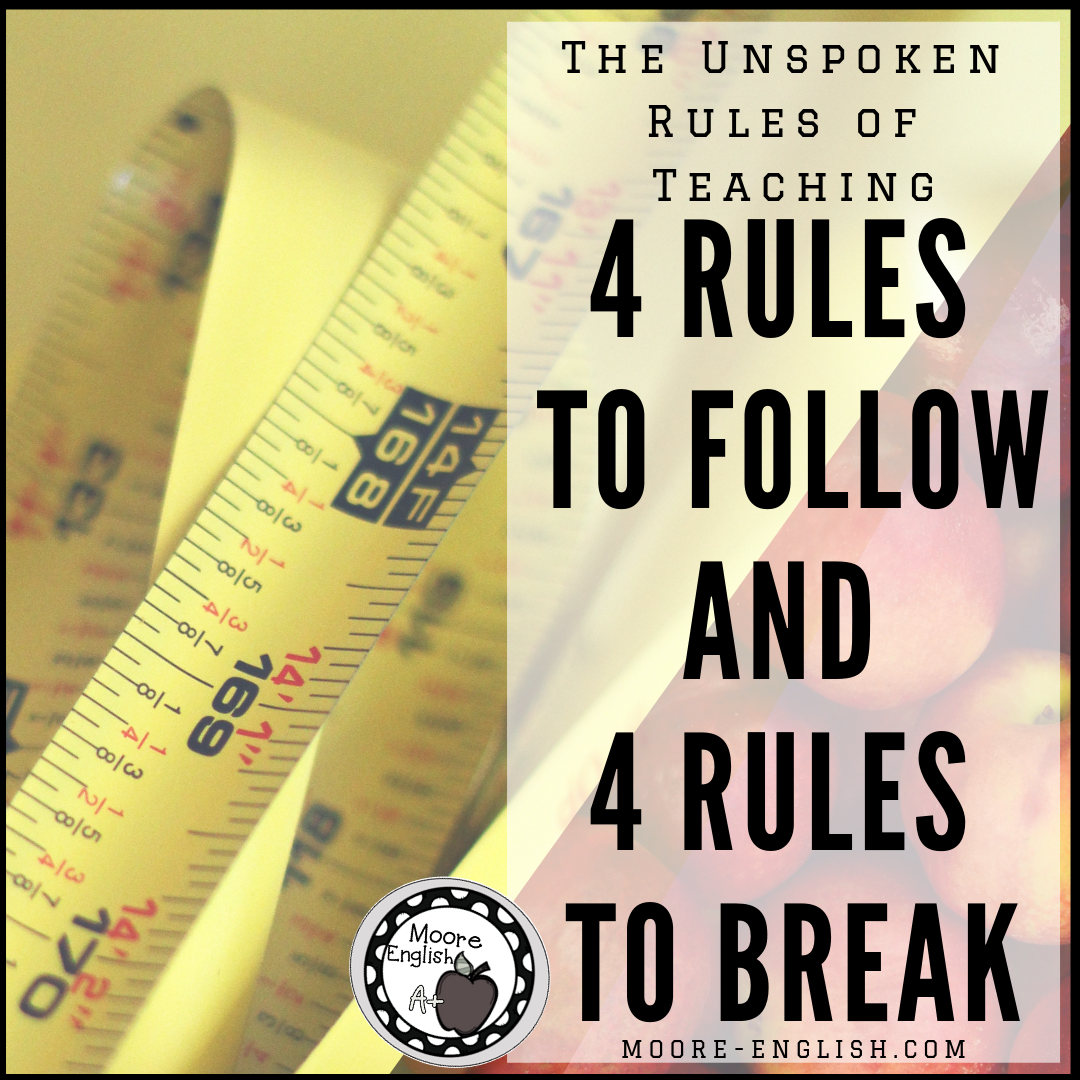 The Unspoken Rules of Teaching: 4 Rules to Follow and 4 to Break @moore-english.com #mooreenglish