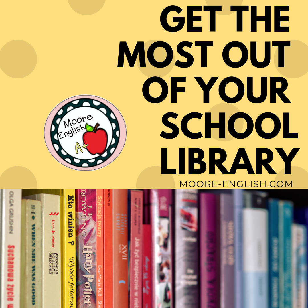 Get the Most Out of Your School Library #mooreenglish @moore-english.com